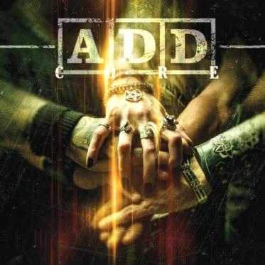 New  A.D.D. Album 'CORE' Now Available